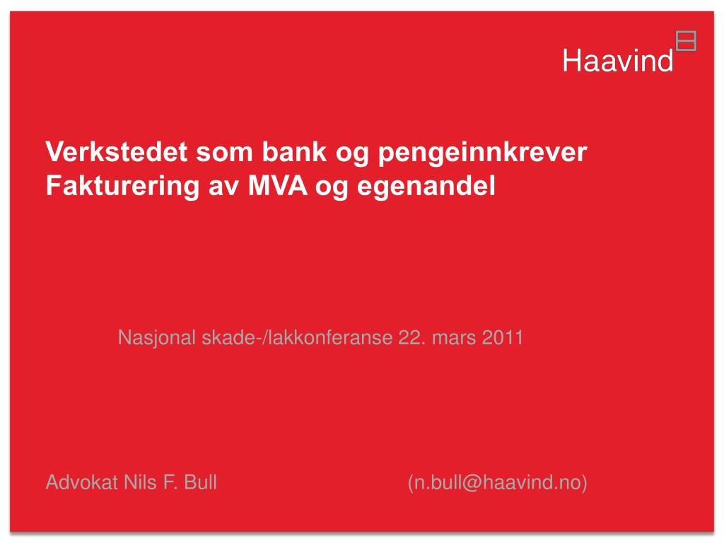 verkstedet som bank og pengeinnkrever fakturering av mva og egenandel l.