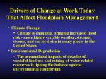 drivers of change at work today that affect floodplain management7