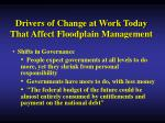 drivers of change at work today that affect floodplain management8