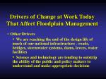 drivers of change at work today that affect floodplain management9