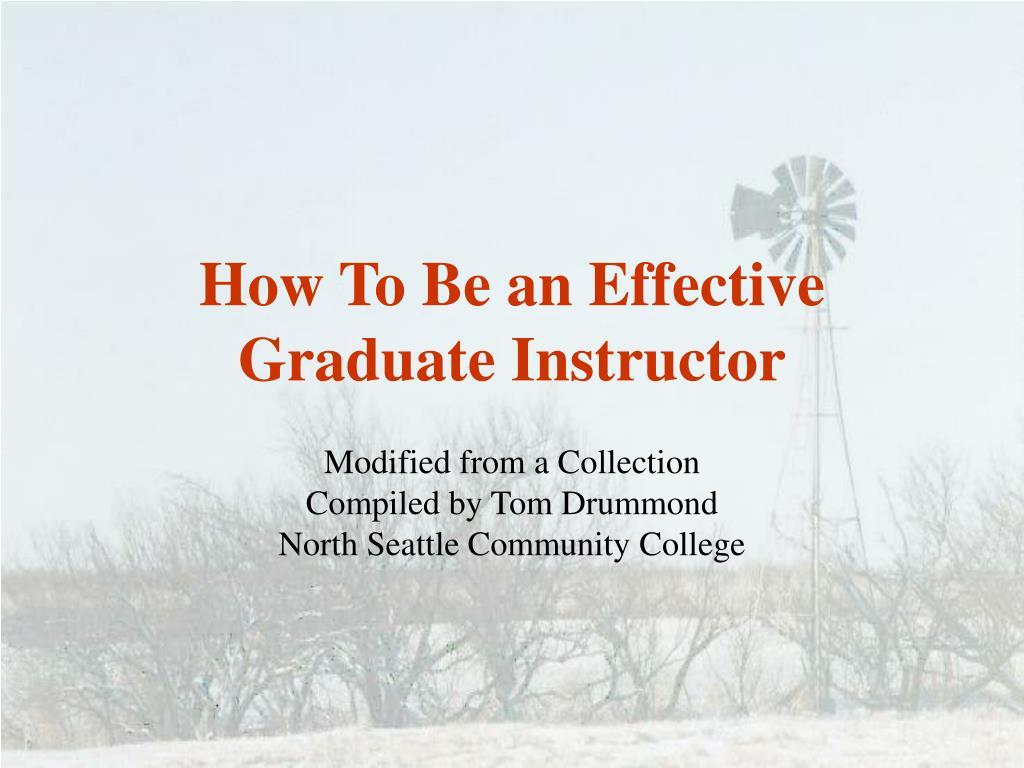 how to be an effective graduate instructor l.