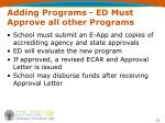 adding programs ed must approve all other programs