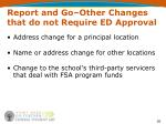 report and go other changes that do not require ed approval2