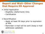 report and wait other changes that require ed approval4