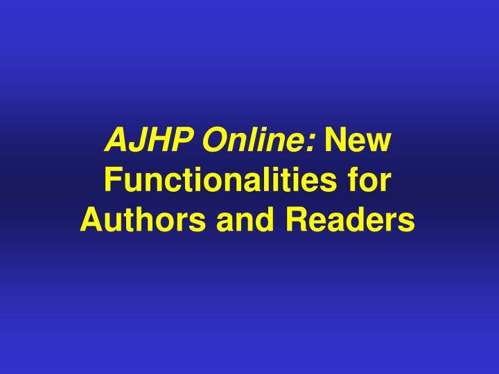 ajhp online new functionalities for authors and readers n.