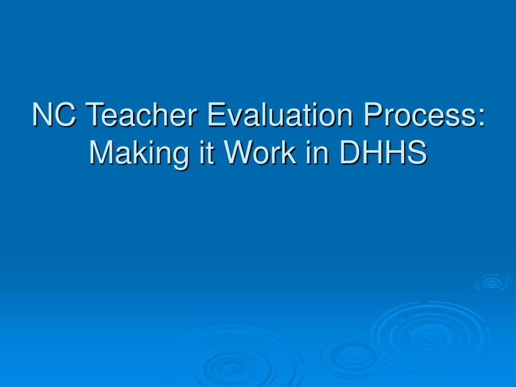 nc teacher evaluation process making it work in dhhs l.