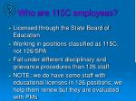 who are 115c employees
