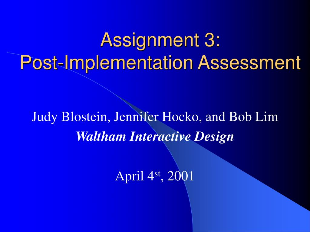 assignment 3 post implementation assessment l.