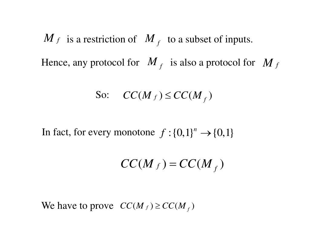 is a restriction of            to a subset of inputs.