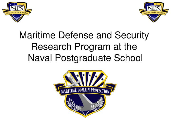 Maritime defense and security research program at the naval postgraduate school