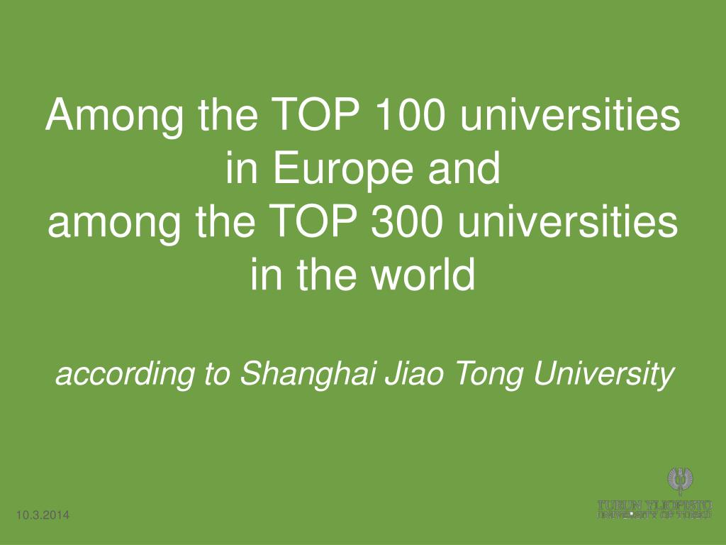 Among the TOP 100 universities in Europe and