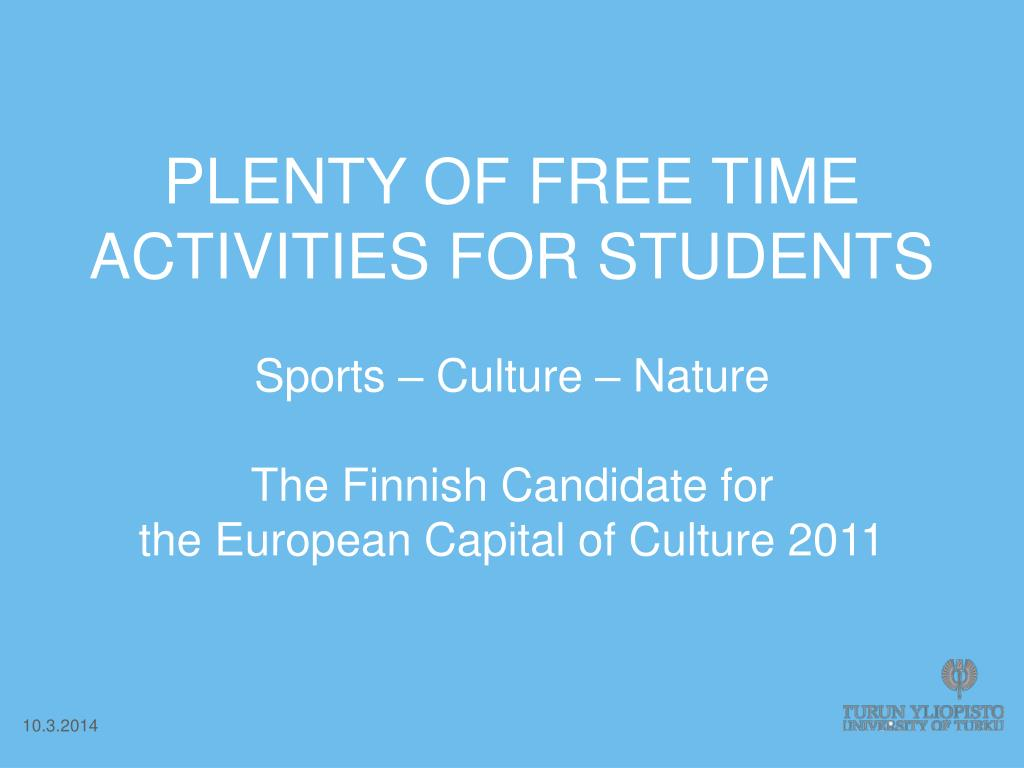 PLENTY OF FREE TIME ACTIVITIES FOR STUDENTS