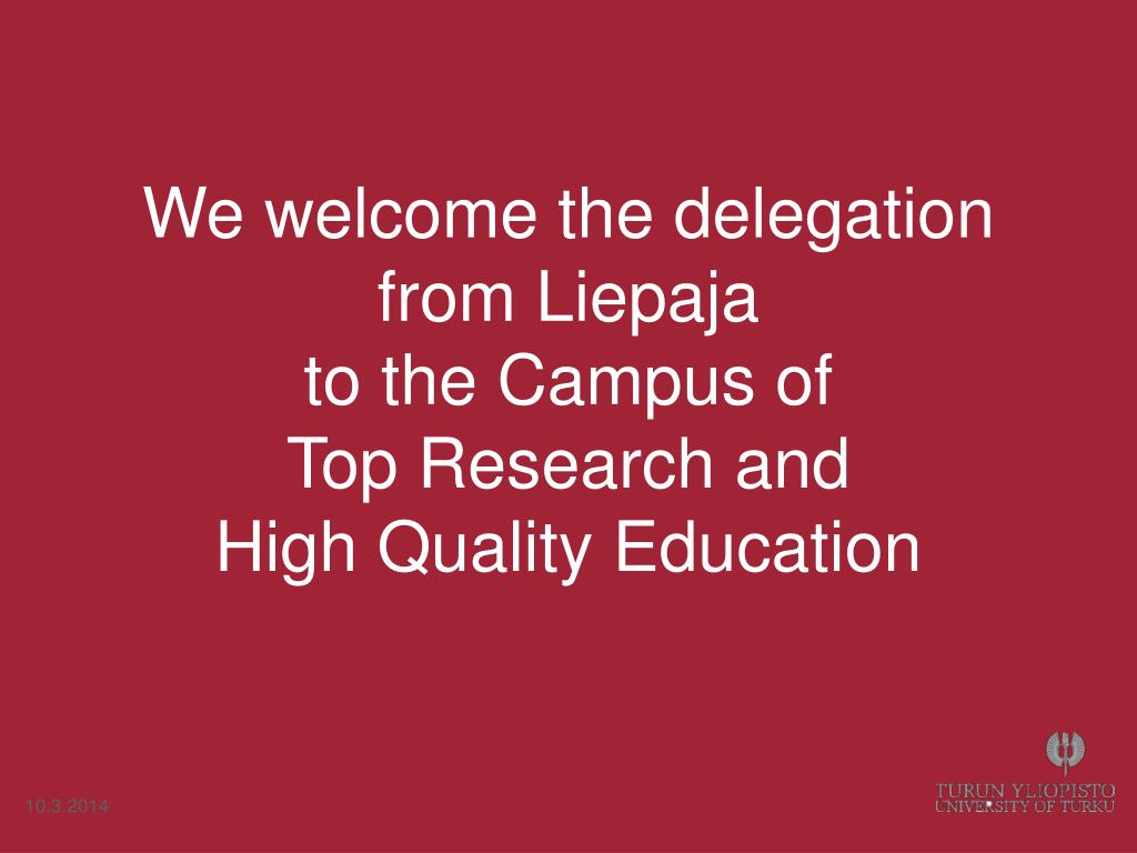 We welcome the delegation from Liepaja