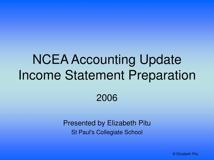 ncea accounting update income statement preparation n.