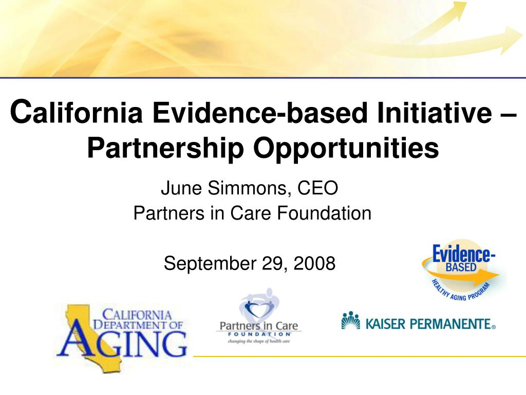 c alifornia evidence based initiative partnership opportunities l.