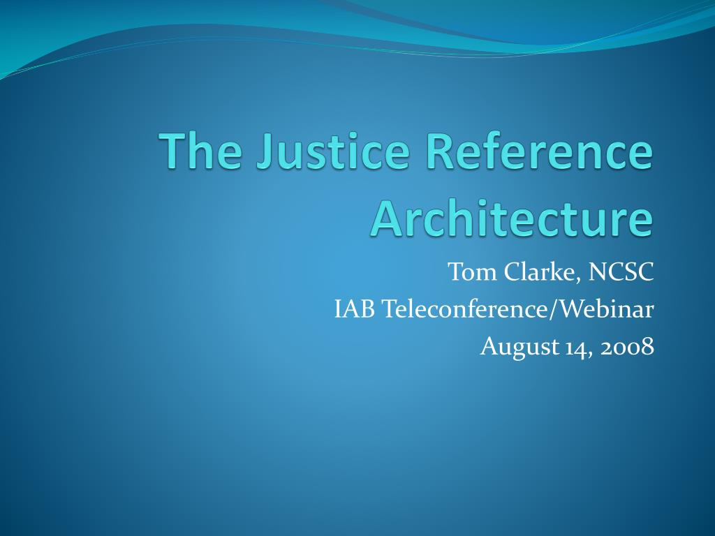 the justice reference architecture l.