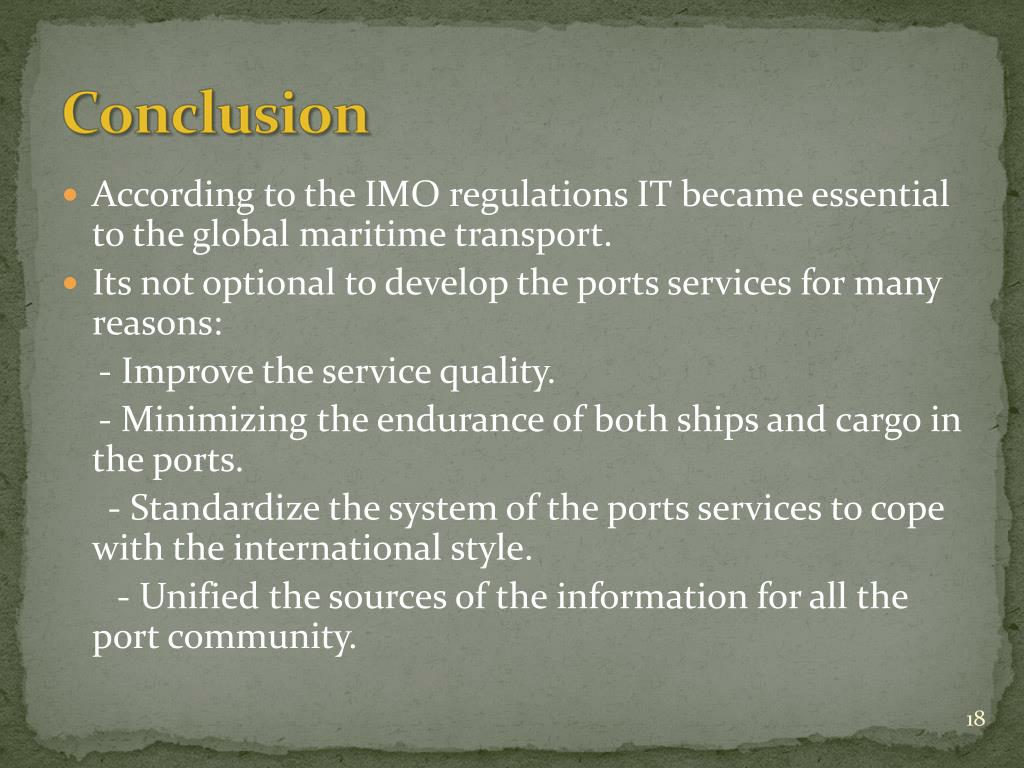 According to the IMO regulations IT became essential to the global maritime transport.