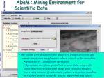 adam mining environment for scientific data