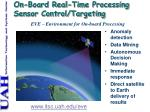 on board real time processing sensor control targeting