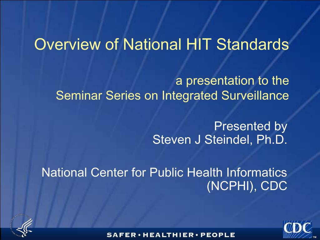 overview of national hit standards a presentation to the seminar series on integrated surveillance l.