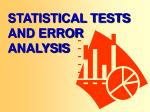 statistical tests and error analysis
