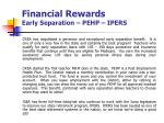 financial rewards early separation pehp ipers