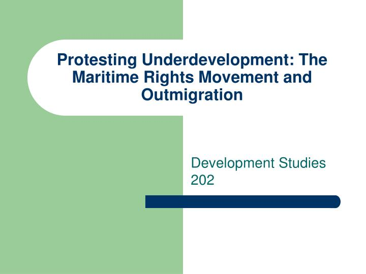 Protesting underdevelopment the maritime rights movement and outmigration