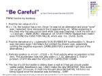 be careful by dave slomer posted saturday 4 29 2006