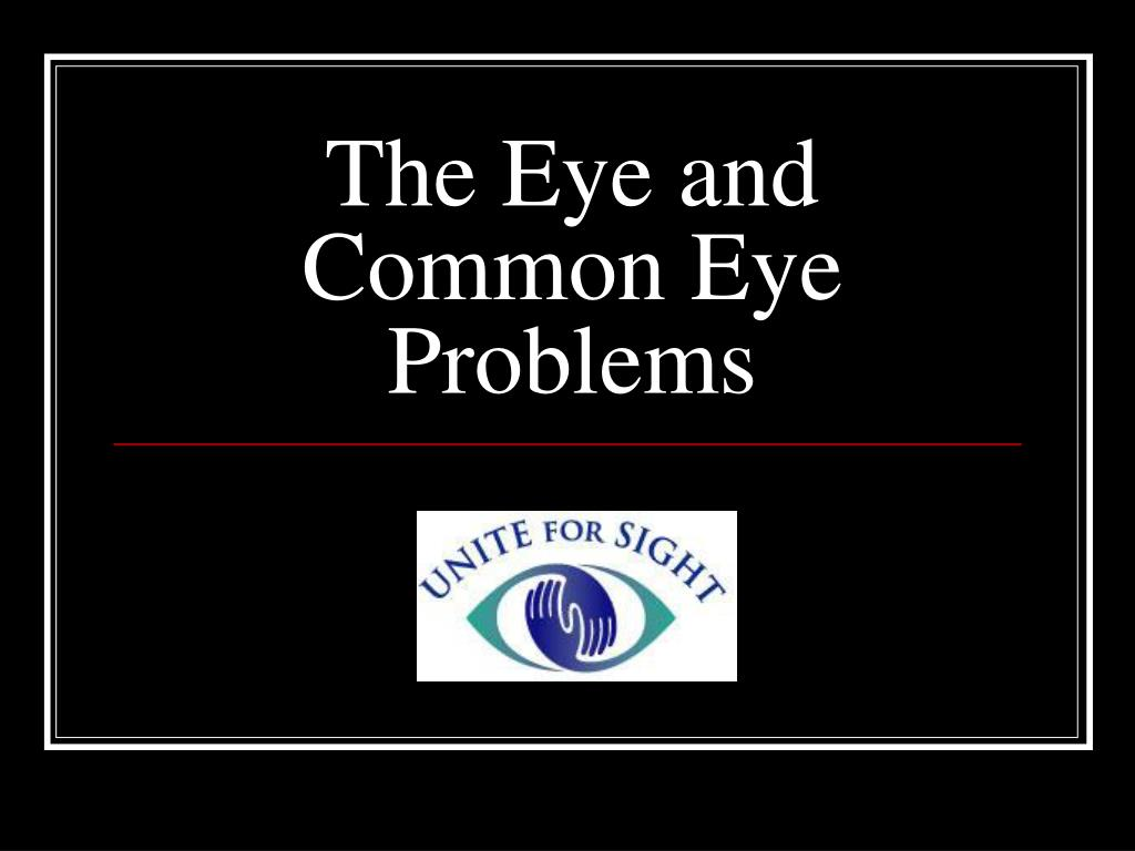 the eye and common eye problems l.