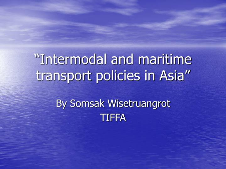 intermodal and maritime transport policies in asia n.