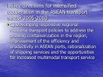 policy directions for intensified cooperation in the asean transport sector 2005 20108