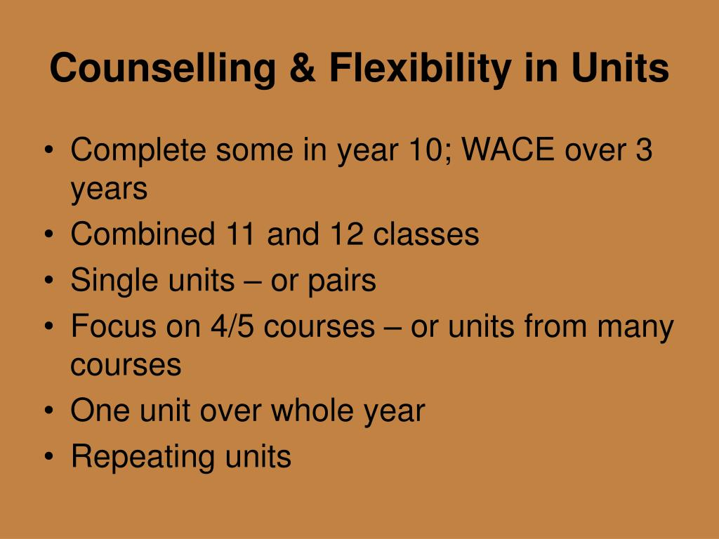 Counselling & Flexibility in Units