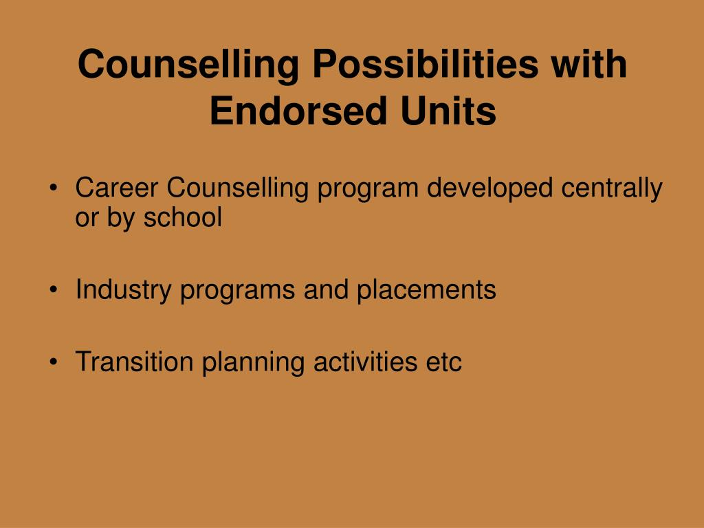 Counselling Possibilities with Endorsed Units