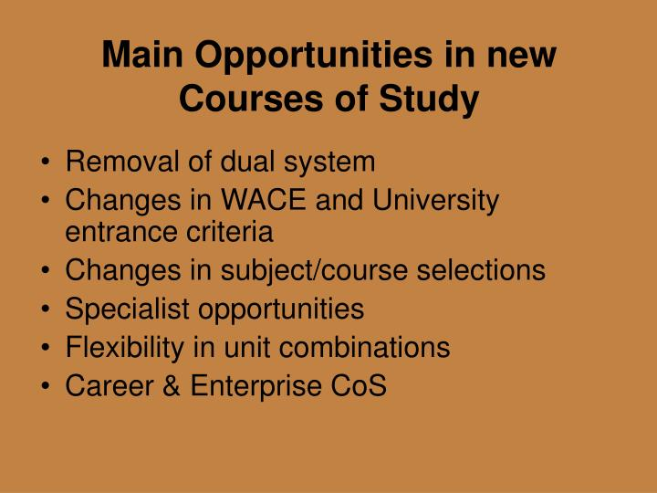 Main opportunities in new courses of study