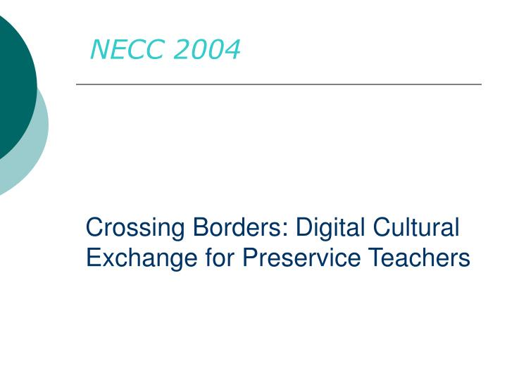 ppt crossing borders digital cultural exchange for preservice