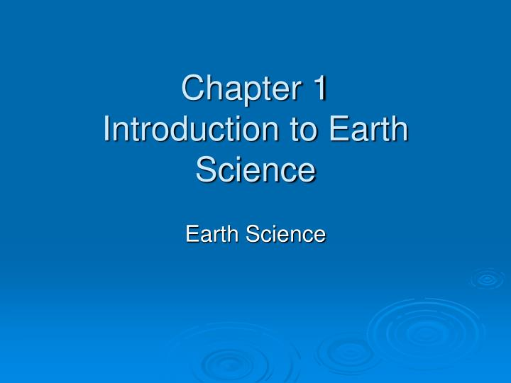 chapter 1 introduction to earth science n.