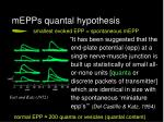 mepps quantal hypothesis