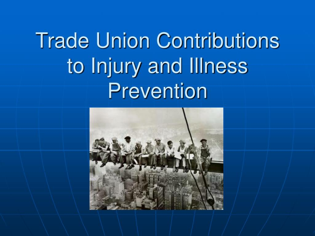 trade union contributions to injury and illness prevention l.