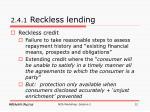 2 4 1 reckless lending