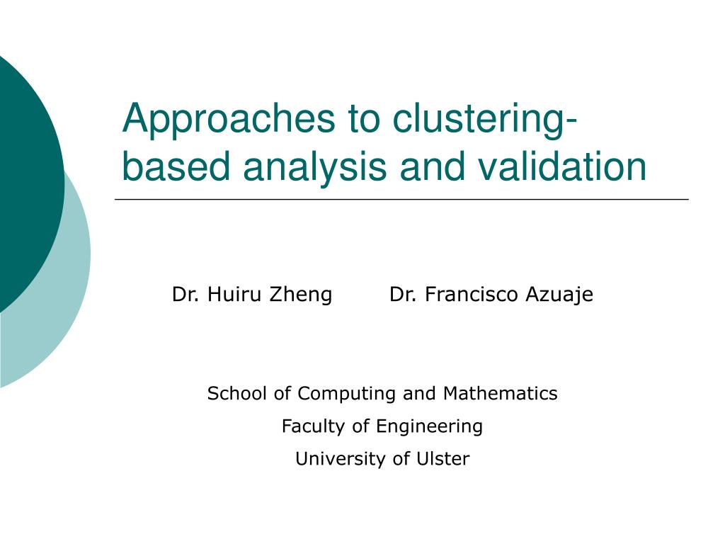 approaches to clustering based analysis and validation l.
