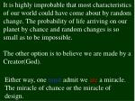 either way one must admit we are a miracle the miracle of chance or the miracle of design