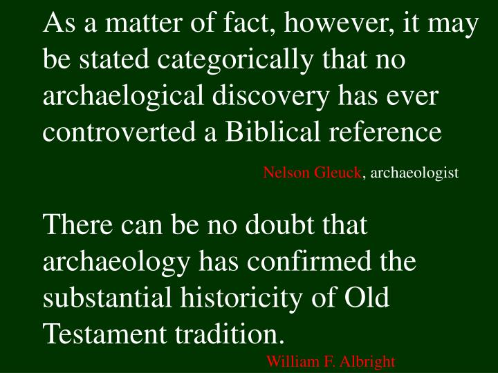 As a matter of fact, however, it may be stated categorically that no archaelogical discovery has eve...