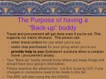 the purpose of having a back up buddy