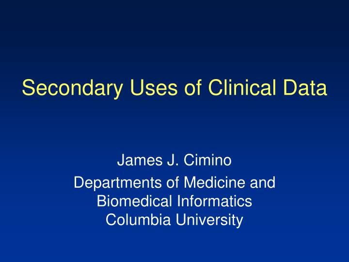 secondary uses of clinical data n.