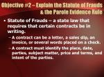 objective 2 explain the statute of frauds the parole evidence rule