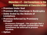 objective 7 list exceptions to the requirements of consideration