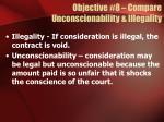 objective 8 compare unconscionability illegality