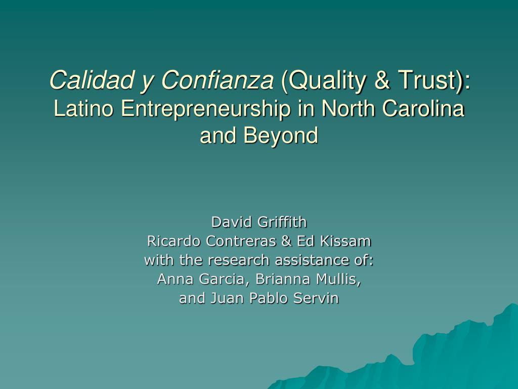 calidad y confianza quality trust latino entrepreneurship in north carolina and beyond l.