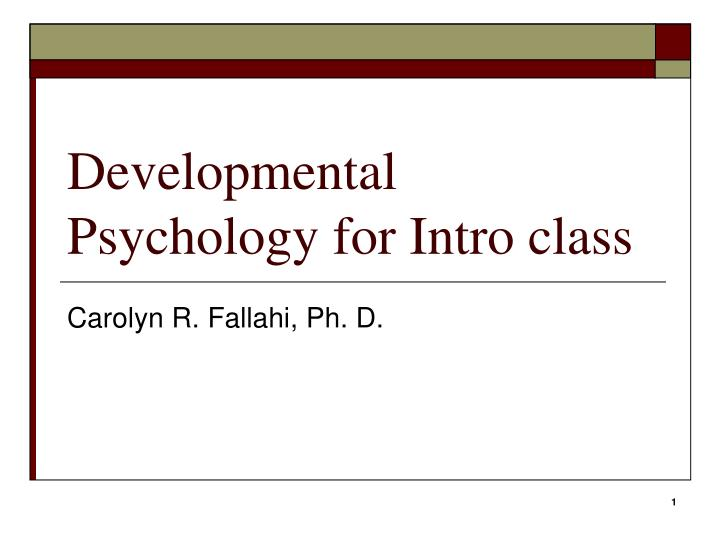 developmental psychology for intro class n.