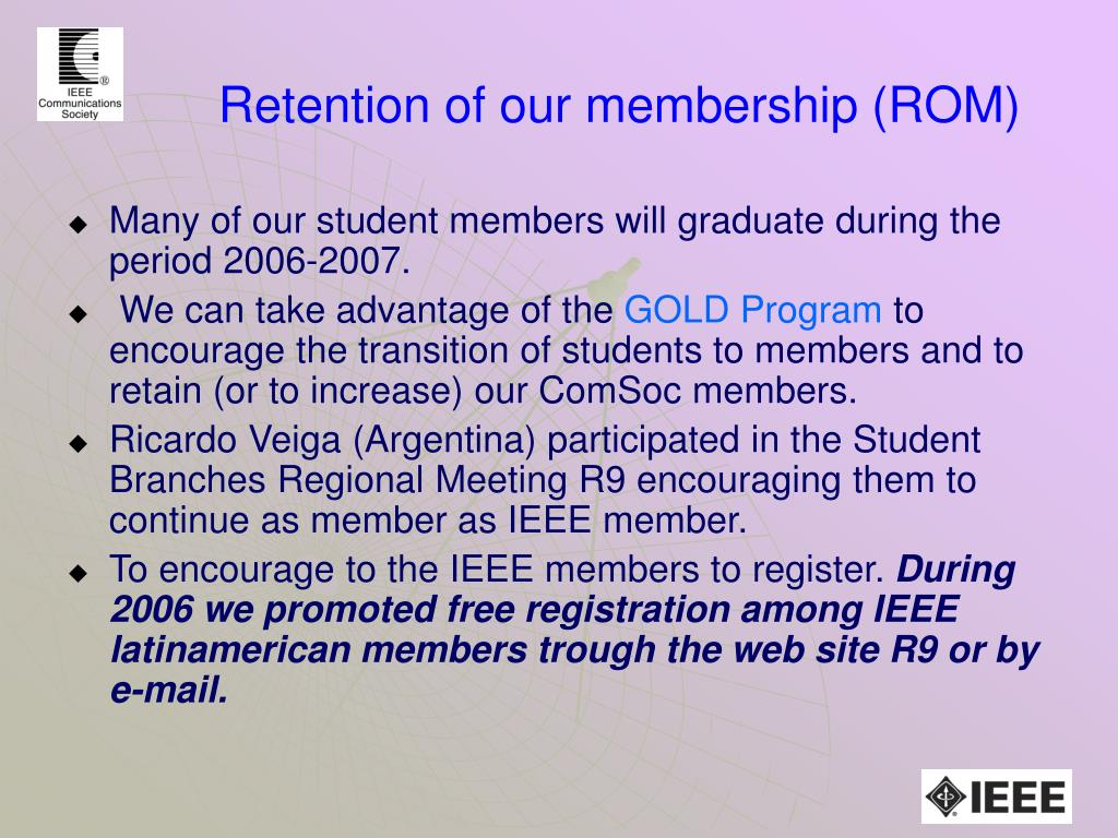 Retention of our membership (ROM)